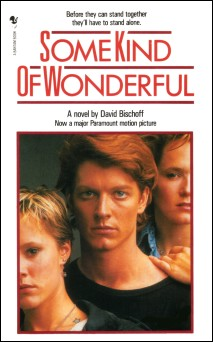 Some Kind Of Wonderful - The novel, David Bischoff